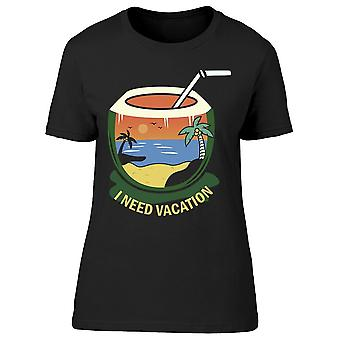 I Need Vacation Coconut Tee Women's -Image by Shutterstock