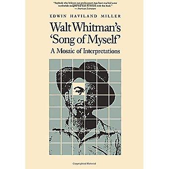 Walt Whitman's Song of Myself: A Mosaic of Interpretations