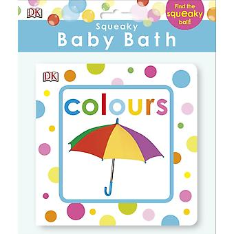 Squeaky Baby Bath Book Colours (Baby Touch and Feel) (Bath Book) by Dk