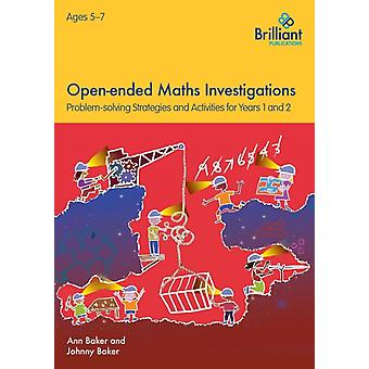 Open-ended Maths Investigations for 5-7 Year Olds (Paperback) by Baker Ann Baker Johnny
