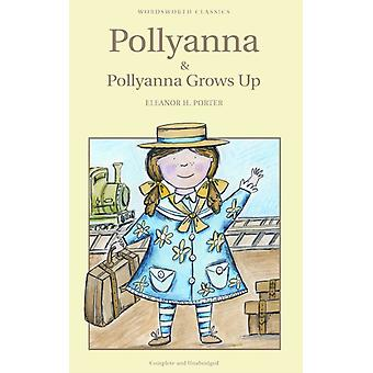 Pollyanna and Pollyanna Grows Up (Wordsworth Classics) (Paperback) by Porter Eleanor H.