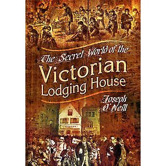 Geheime wereld van het Victoriaanse onderdak huis door Joseph ONeill
