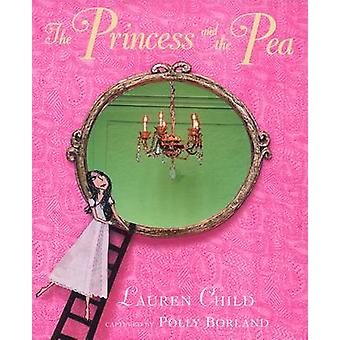 The Princess and the Pea by Lauren Child - Polly Borland - 9780141500