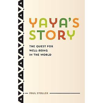 Historia de Yaya - la búsqueda de bienestar en el mundo por Paul Stoller-