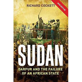 Sudan - The Failure and Division of an African State by Richard Cocket