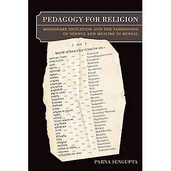Pedagogy for Religion - Missionary Education and the Fashioning of Hin
