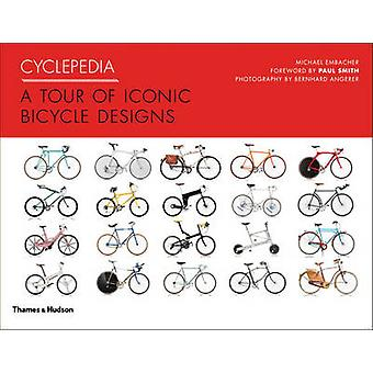 Cyclepedia - A Tour of Iconic Bicycle Designs by Michael Embacher - Pa