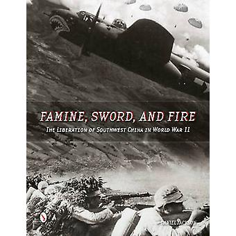 Famine - Sword & Fire - The Liberation of Southwest China in World War