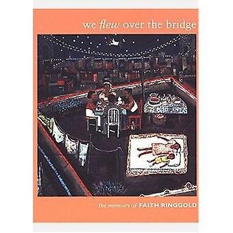 我々 は飛んで橋 - 信仰 Ringg によって信仰リングゴールドの回顧録