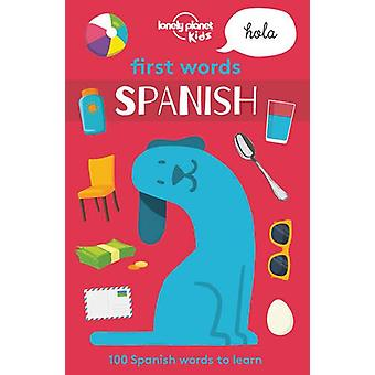 First Words - Spanish 1 by Lonely Planet Kids - 9781786573162 Book