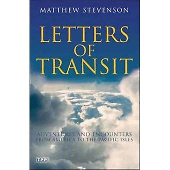 Letters of Transit - Essays on Travel - History - Politics and Family