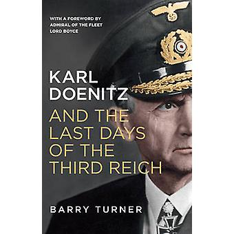 Karl Doenitz and the Last Days of the Third Reich by Barry Turner - 9