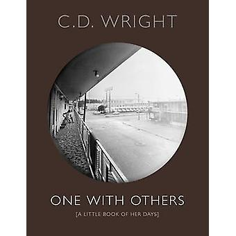 One with Others - A Little Book of Her Days (First UK edition) by C. D