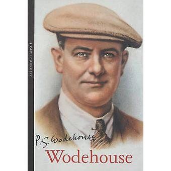 P.G. Wodehouse by Joseph Connolly - R. Pritchard - 9781904341680 Book