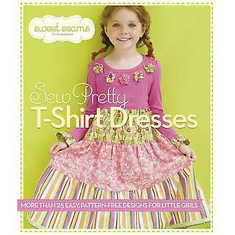 Sew Pretty T-shirt Dresses - More Than 25 Easy - Pattern-free Designs
