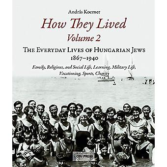 How They Lived - The Everyday Lives of Hungarian Jews - 1867-1940 - Fam