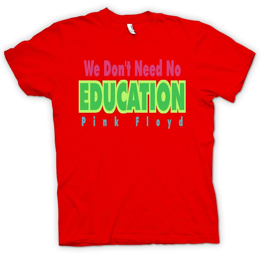 Heren T-shirt - We hoeven niet geen Eductation-Pink Floyd