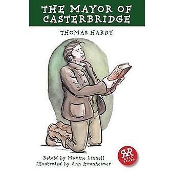 The Mayor of Casterbridge by Thomas Hardy - Maxine Linnell - Ann Kron