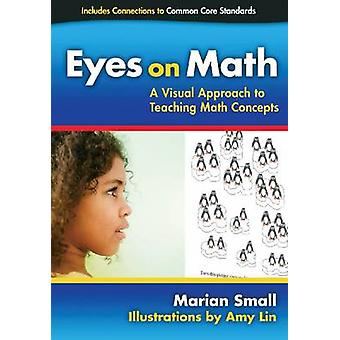 Eyes on Math - A Visual Approach to Teaching Math Concepts by Marian S
