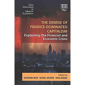 The Demise of Finance-Dominated Capitalism - Explaining the Financial