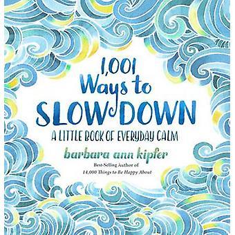 1-001 Möglichkeiten, Slow Down by Barbara Ann Kipfer - 9781426217791 Buch
