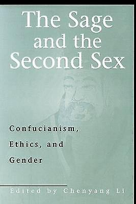 The Sage and the Second Sex - Confucianism - Ethics - and Gender by Ch