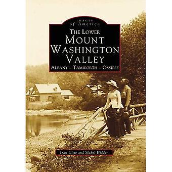 The Lower Mount Washington Valley: Albany - Tamworth - Ossipee (Images of America (Arcadia Publishing))