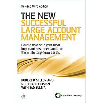 The New Successful Large Account Management: How to Hold onto Your Most Important Customers and Turn Them into Long Term Assets