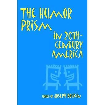 Le prisme de l'humour en vingtième-siècle Amérique (humour en vie & lettres)