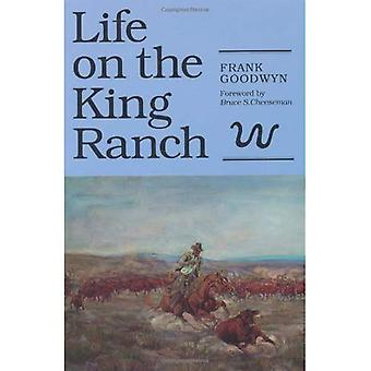 Life on the King Ranch (Centennial Series of the Association of Former Students Texas A & M University)