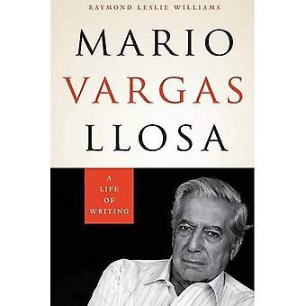 Mario Vargas Llosa: Ein Leben des Schreibens