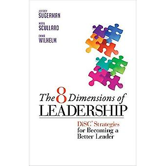 8 Dimensions of Leadership: Disc Strategies for Becoming a Better Leader
