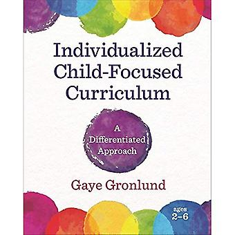 Individualisée Curriculum axé sur l'enfant: Une approche différenciée
