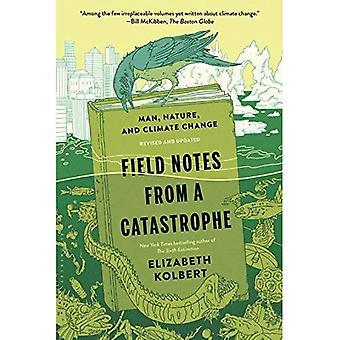 Notes d'une Catastrophe sur le terrain: l'homme, la Nature et le changement climatique