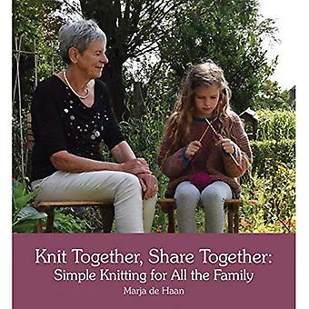 Knit Together, Share Together: Simple Knitting for All the Family