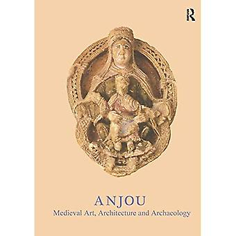 Anjou: Medieval Art, Architecture and Archaeology: The British Archaeological Association Conference Transactions XXVI, Vol. 26