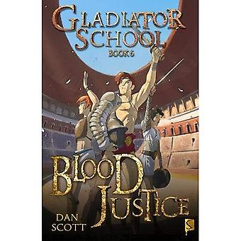Blood Justice (Gladiator School)