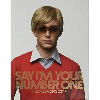 Say I'm Your Number One: Carles Congost
