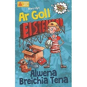 Cyfres Clec: 6. ar Goll ac Alwena Breichia Tena