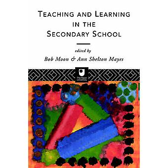 Teaching and Learning in the Secondary School by Ann & Shelton May