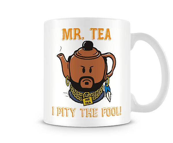 Mr T Mr Tea Pity The Fool Mug