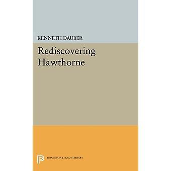 إعادة اكتشاف هاوثورن قبل كينيث الزنبور-كتاب 9780691603148