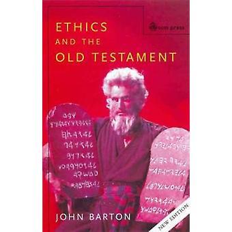 Etik och den gamla testamente andra upplagan av Barton & John