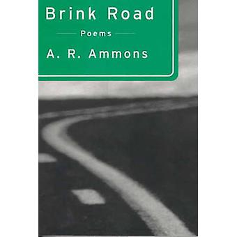 Brink Road Poems by Ammons & A. R.
