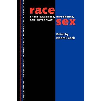 RaceSex Their Sameness Difference and Interplay by Zack & Naomi