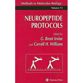 Neuropeptide Protocols by Irvine & G. Brent