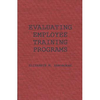 Evaluating Employee Training Programs A ResearchBased Guide for Human Resources Managers by Hawthorne & Elizabeth M.