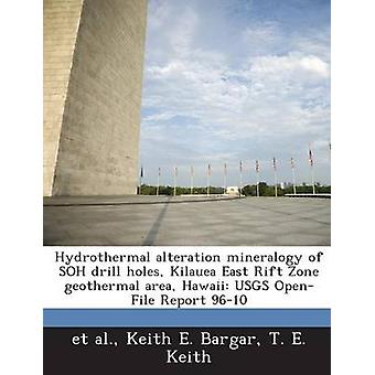 Hydrotermiska ändring mineralogi av Soh borr hål Kilauea östra Rift zon geotermiska området Hawaii Usgs OpenFile rapport 9610 av Bargar & Keith E.