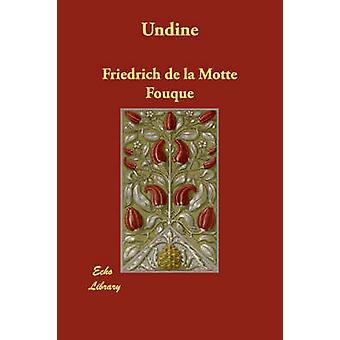 Undine by la Motte Fouque & Friedrich de