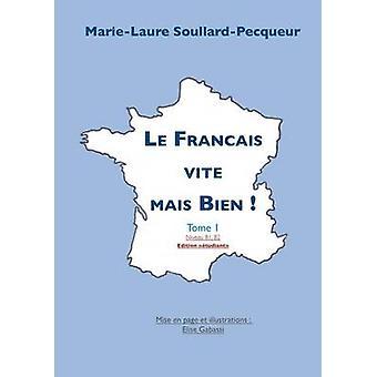 Le Francais Vite Mais Bien durch SoullardPecqueur & MarieLaure